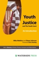 Youth Justice and The Youth Court av Mike Watkins og Diane Johnson (Heftet)
