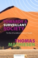 Towards a Surveillant Society av Thomas Mathiesen (Heftet)