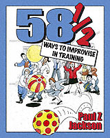 58-1/2 Ways to Improvise in Training av Paul Z. Jackson (Heftet)