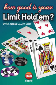 How Good is Your Limit Hold'em? av Byron Jacobs og Jim Brier (Heftet)