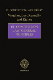 EU Competition Law: General Principles av Brian Kennelly, Sarah Lee, Philip Riches og David Vaughan CBE QC (Innbundet)