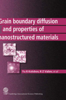 Grain Boundary Diffusion and Properties of Nanostructured Materials av Yu R. Kolobov, Ruslan Z. Valiev og M.B. Ivanov (Innbundet)