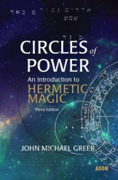 Circles of Power av John Michael Greer (Heftet)