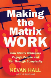 Making the Matrix Work av Kevan Hall (Innbundet)