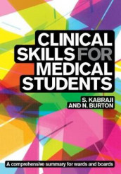 Clinical Skills for Medical Students: for Step 2 CS, OSCEs, and shelf exams av Neel Burton og Sheheryar Kabraji (Heftet)