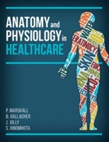 Anatomy and Physiology in Healthcare av Beverly Gallacher, Jim Jolly, Paul Marshall og Shupikai Rinomhota (Heftet)