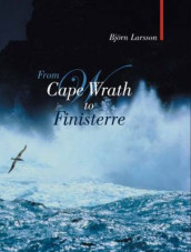 From Cape Wrath to Finisterre av Bjorn Larsson (Innbundet)