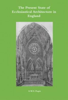 Present State of Ecclesiastical Architecture in England av Michael Fisher og A. W. N. Pugin (Innbundet)