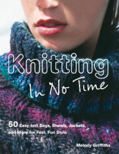 Knitting In No Time av Melody Griffiths (Heftet)