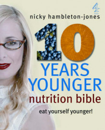 """10 Years Younger"" Nutrition Bible av Nicky Hambleton-Jones (Heftet)"
