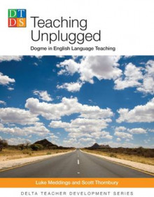 Delta Teach Development: Teaching Unplugged av Luke Meddings og Scott Thornbury (Heftet)