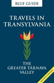 Blue Guide Travels in Transylvania: The Greater Tarnava Valley (2nd Edition) av Lucy Abel Smith (Heftet)