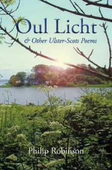 Oul Licht and Other Ulster-Scots Poems av Philip Robinson (Heftet)