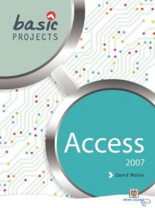 Basic Projects in Access 2007 2007 (Heftet)