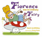Florence Was No Ordinary Fairy av Neil Griffiths (Heftet)