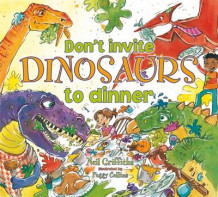 Don't Invite Dinosaurs to Dinner av Neil Griffiths (Heftet)