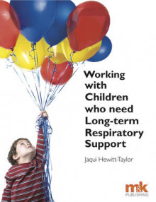 Working with Children Who Need Long-term Respiratory Support av Jaqui Hewitt-Taylor (Heftet)