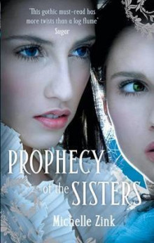 The Prophecy of the Sisters av Michelle Zink (Heftet)