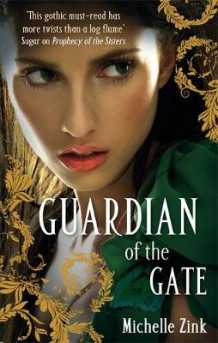 Guardian of the Gate av Michelle Zink (Heftet)