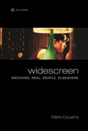 Widescreen - Watching Real People Elsewhere av Mark Cousins (Heftet)