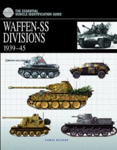 The Essential Vehicle Identification Guide: Waffen-Ss Divisions 1939-45 av Chris Bishop (Innbundet)