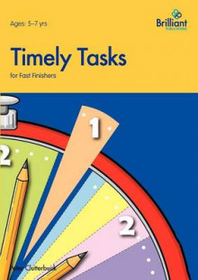 Timely Tasks for Fast Finishers, 5-7 Year Olds av Peter Clutterbuck (Heftet)
