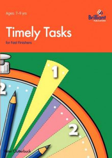 Timely Tasks for Fast Finishers, 7-9 Year Olds av Peter Clutterbuck (Heftet)