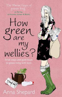 How green Are My Wellies? av Anna Shepard (Heftet)