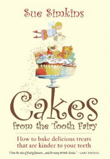 Cakes from the Tooth Fairy av Sue Simkins (Heftet)