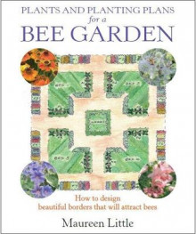 Plants and Planting Plans for a Bee Garden av Maureen Little (Heftet)