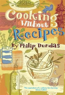 Cooking Without Recipes av Philip Dundas (Heftet)