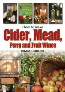 How to Make Cider, Mead, Perry and Fruit Wines av Craig Hughes (Heftet)