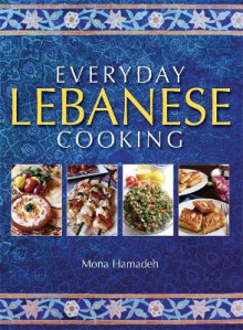 Everyday Lebanese Cooking av Mona Hamadeh (Heftet)