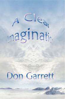 A Clear Imagination av Don Garrett (Innbundet)
