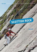 Omslag - Scottish Rock: The Best Mountain, Crag, Sea Cliff and Sport Climbing in Scotland: South Volume 1