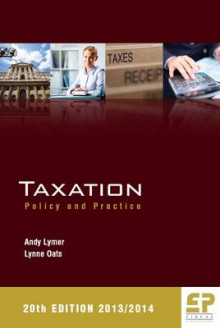 Taxation: Policy and Practice 2013/14 av Andy Lymer og Lynne Oats (Heftet)