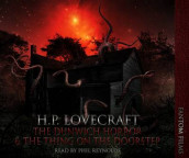 The Dunwitch Horror: AND The Thing on the Doorstep av H. P. Lovecraft (Lydbok-CD)