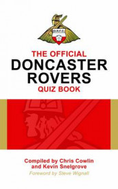 The Official Doncaster Rovers Quiz Book av Chris Cowlin, Kevin Snelgrove og Steve Wignall (Innbundet)