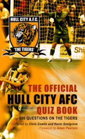 The Official Hull City AFC Quiz Book av Chris Cowlin, Paul Duffen og Kevin Snelgrove (Innbundet)