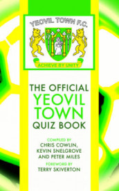 The Official Yeovil Town Quiz Book av Chris Cowlin, Peter Miles, Russell Slade og Kevin Snelgrove (Innbundet)