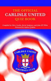 The Official Carlisle United Quiz Book av Chris Cowlin, Kevin Snelgrove og John White (Innbundet)