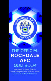 The Official Rochdale AFC Quiz Book av Chris Cowlin, Kevin Snelgrove og John White (Innbundet)