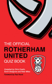 The Official Rotherham United Quiz Book av Chris Cowlin, Peter Miles og Kevin Snelgrove (Innbundet)