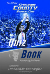 The Official Stockport County Quiz Book av Chris Cowlin og Kevin Snelgrove (Innbundet)