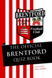 The Official Brentford Quiz Book av Chris Cowlin og Kevin Snelgrove (Innbundet)