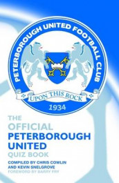 The Official Peterborough United Quiz Book av Chris Cowlin, Barry Fry og Kevin Snelgrove (Innbundet)