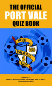 The Official Port Vale Quiz Book av Chris Cowlin, Kevin Snelgrove og John White (Innbundet)