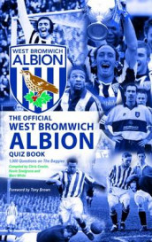 The Official West Bromwich Albion Quiz Book av Chris Cowlin, Kevin Snelgrove og Marc White (Innbundet)
