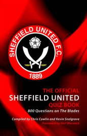 The Official Sheffield United Quiz Book av Chris Cowlin og Kevin Snelgrove (Innbundet)