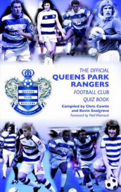 The Official Queens Park Rangers Football Club Quiz Book av Chris Cowlin, Kevin Snelgrove og Neil Warnock (Innbundet)